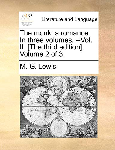 The monk: a romance. In three volumes. --Vol. II. [The third edition]. Volume 2 of 3 - M. G. Lewis