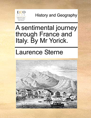 A Sentimental Journey Through France and Italy. by MR Yorick. (Paperback) - Laurence Sterne