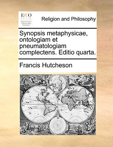 Synopsis metaphysicae, ontologiam et pneumatologiam complectens. Editio quarta. - Francis Hutcheson
