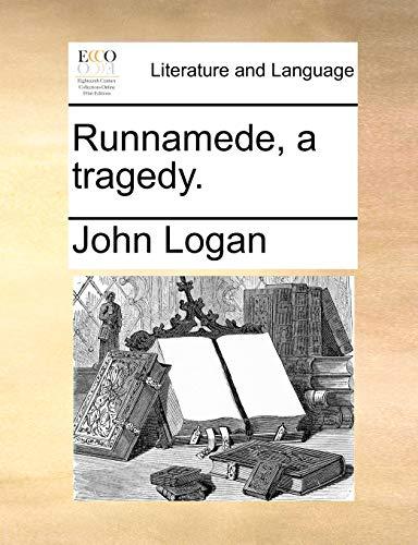 Runnamede, a Tragedy - John Logan