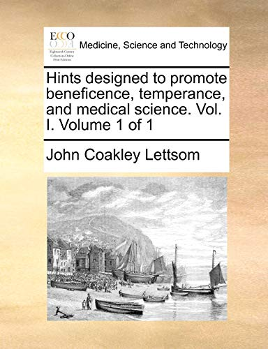 9781170033753: Hints designed to promote beneficence, temperance, and medical science. Vol. I. Volume 1 of 1