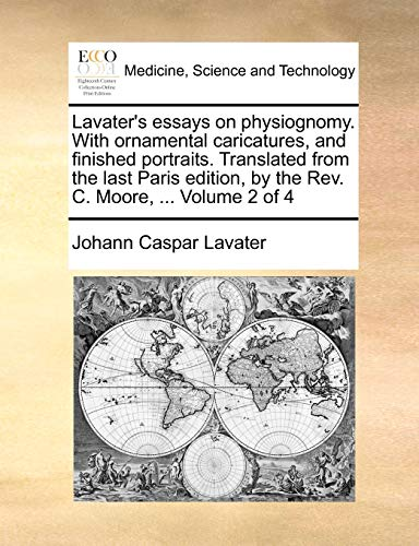 Lavater s Essays on Physiognomy. with Ornamental Caricatures, and Finished Portraits. Translated from the Last Paris Edition, by the REV. C. Moore, . Volume 2 of 4 (Paperback) - Johann Caspar Lavater
