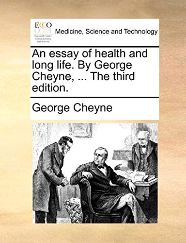 An Essay of Health and Long Life. by George Cheyne, . the Third Edition. (Paperback) - George Cheyne