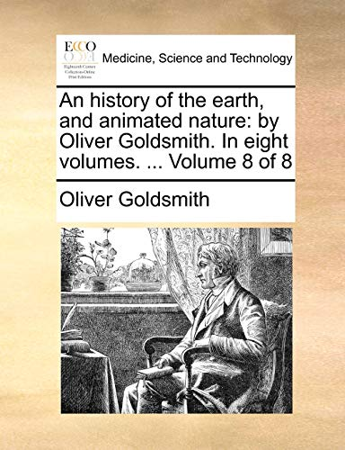 An history of the earth, and animated nature: by Oliver Goldsmith. In eight volumes. ... Volume 8 of 8 - Oliver Goldsmith