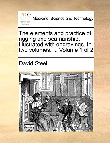 9781170043622: The elements and practice of rigging and seamanship. Illustrated with engravings. In two volumes. ... Volume 1 of 2
