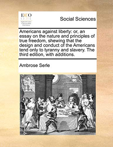 americans against liberty essay nature by serle ambrose abebooks americans against liberty or an essay on ambrose serle