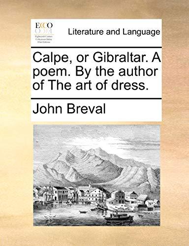 Calpe, or Gibraltar. A poem. By the: Breval, John