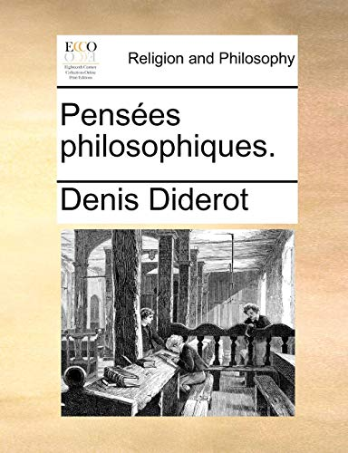 Pensées philosophiques. (French Edition): Denis Diderot