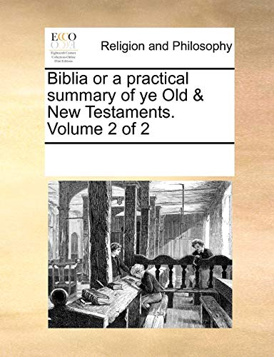 9781170071793: Biblia or a practical summary of ye Old & New Testaments. Volume 2 of 2