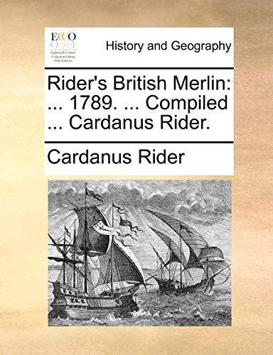 Rider's British Merlin: . 1789. . Compiled: Cardanus Rider