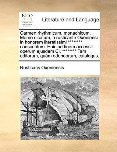 Carmen Rhythmicum, Monachicum, Momo Dicatum, a Rusticante: Oxoniensis Rusticans Oxoniensis