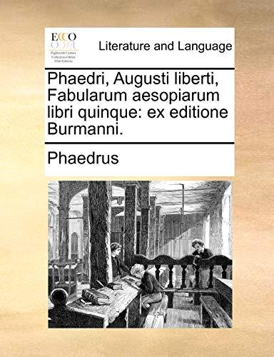 Phaedri, Augusti Liberti, Fabularum Aesopiarum Libri Quinque: Ex Editione Burmanni. (Paperback) - Phaedrus