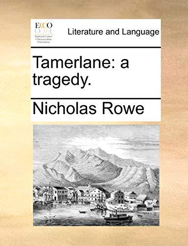 Tamerlane: A Tragedy. (Paperback) - Nicholas Rowe