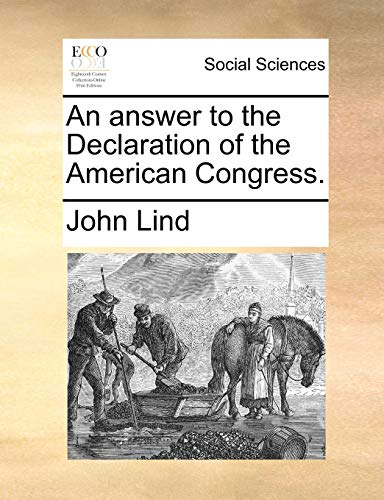 An answer to the Declaration of the American Congress.: Lind, John