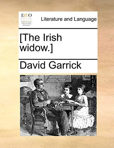 The Irish widow.] - David Garrick