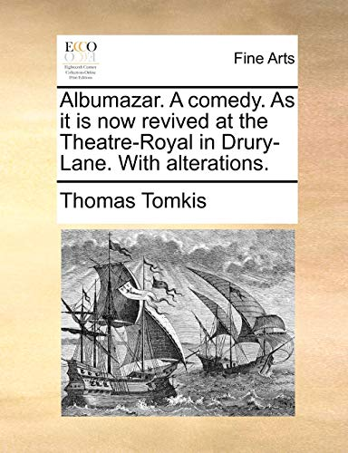 Albumazar. A comedy. As it is now revived at the Theatre-Royal in Drury-Lane. With alterations. - Thomas Tomkis