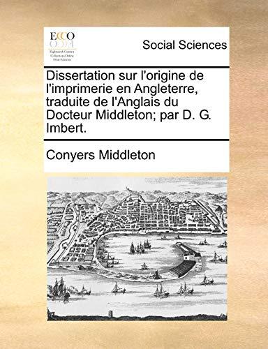 Dissertation sur l'origine de l'imprimerie en Angleterre, traduite de l'Anglais du Docteur Middleton; par D. G. Imbert. - Conyers Middleton