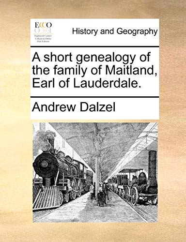 9781170111826: A short genealogy of the family of Maitland, Earl of Lauderdale.