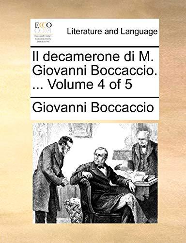 Il decamerone di M. Giovanni Boccaccio. . Volume 4 of 5 Italian Edition - Giovanni Boccaccio