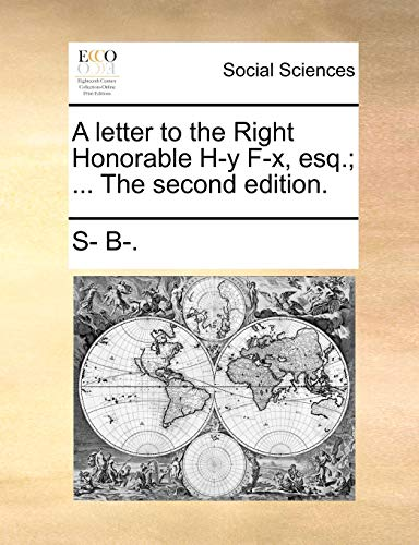 9781170120538: A letter to the Right Honorable H-y F-x, esq.; ... The second edition.