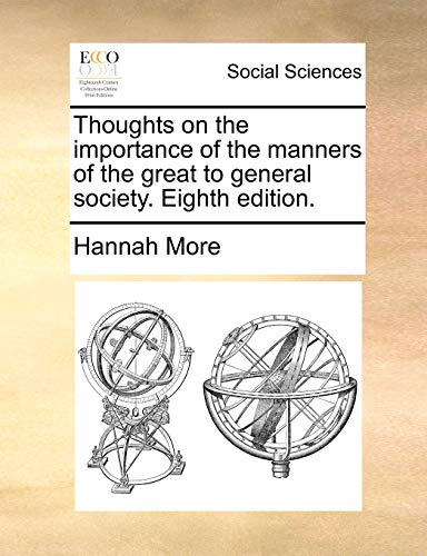 Thoughts on the Importance of the Manners of the Great to General Society. Eighth Edition. (Paperback) - Hannah More