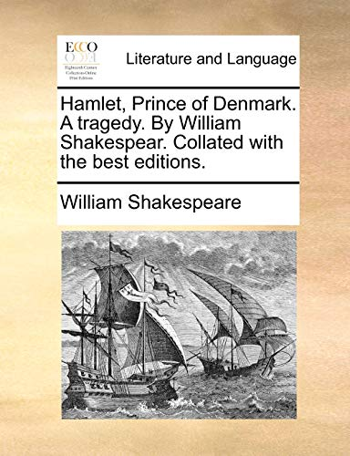 Hamlet, Prince of Denmark. a Tragedy. by William Shakespear. Collated with the Best Editions. (Paperback) - William Shakespeare