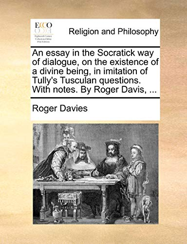 An essay in the Socratick way of: Davies, Roger