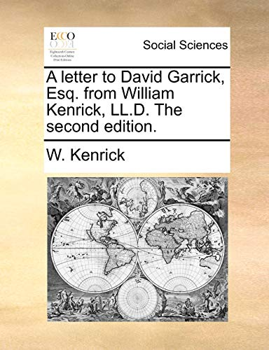 A Letter to David Garrick, Esq. from William Kenrick, LL.D. the Second Edition - W Kenrick