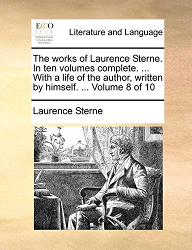 The works of Laurence Sterne. In ten volumes complete. . With a life of the author, written by himself. . Volume 8 of 10 - Laurence Sterne
