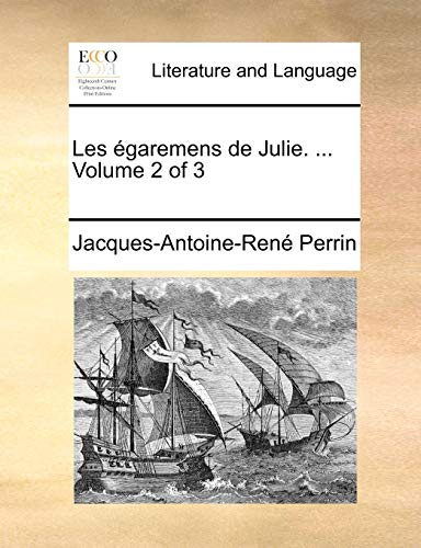 Les égaremens de Julie. . Volume 2 of 3 (French Edition) - Perrin, Jacques-Antoine-René