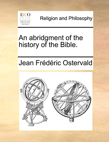 An abridgment of the history of the Bible. - Jean Frederic Ostervald
