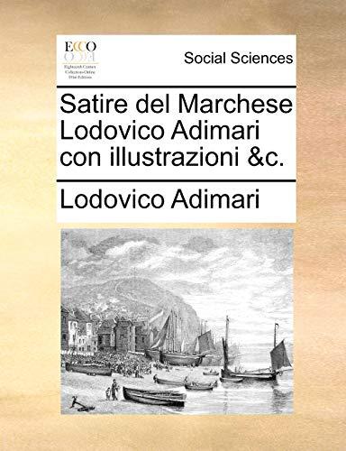 Satire del Marchese Lodovico Adimari Con Illustrazioni andC. - Lodovico Adimari