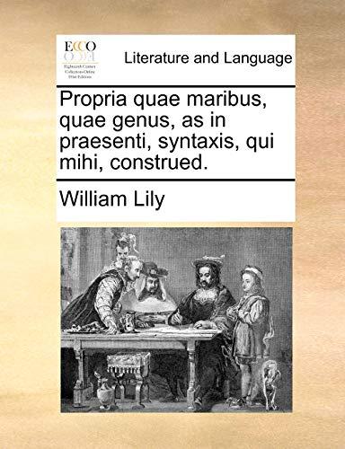 9781170133293: Propria quae maribus, quae genus, as in praesenti, syntaxis, qui mihi, construed. (Latin Edition)