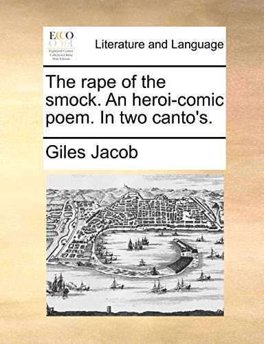 9781170141298: The rape of the smock. An heroi-comic poem. In two canto's.