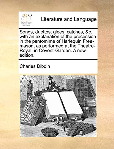 Songs, duettos, glees, catches, &c. with an: Charles Dibdin