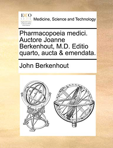 Pharmacopoeia medici. Auctore Joanne Berkenhout, M.D. Editio quarto, aucta & emendata. - John Berkenhout