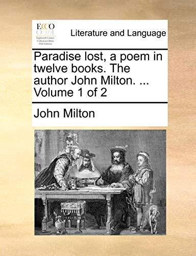 9781170156377: Paradise lost, a poem in twelve books. The author John Milton. ... Volume 1 of 2