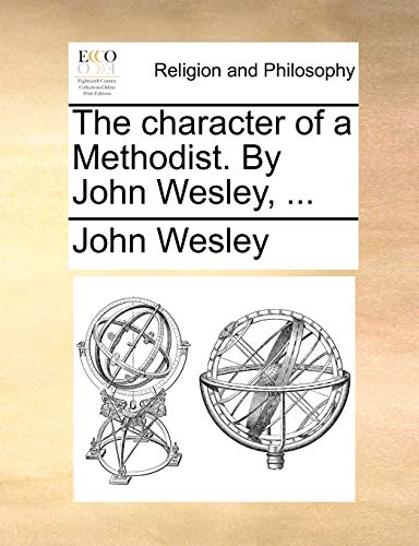 9781170175958: The character of a Methodist. By John Wesley, ...