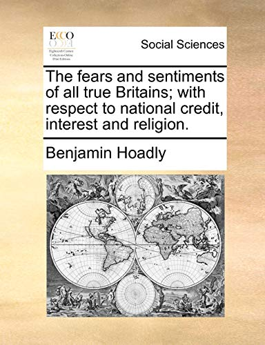 The Fears and Sentiments of All True: Benjamin Hoadly