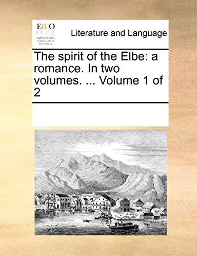 9781170221785: The spirit of the Elbe: a romance. In two volumes. ... Volume 1 of 2