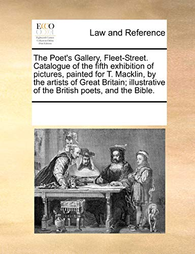 The Poet's Gallery, Fleet-Street. Catalogue of the: Multiple Contributors