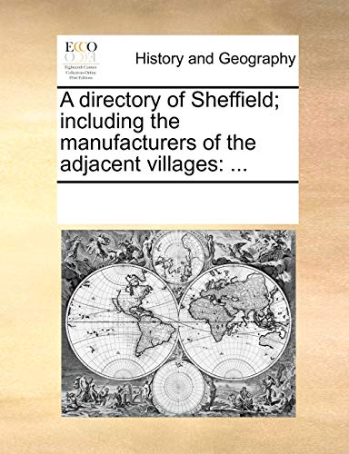 9781170246351: A directory of Sheffield; including the manufacturers of the adjacent villages: ...