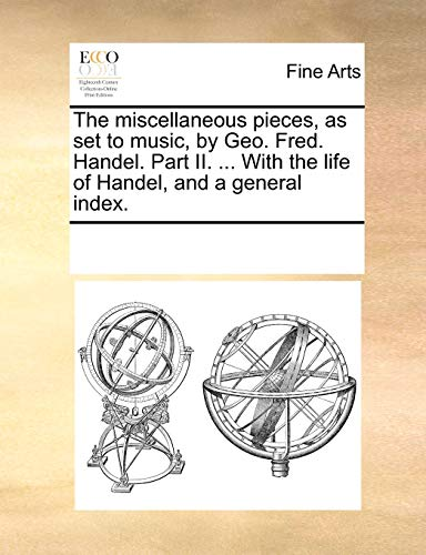 The miscellaneous pieces, as set to music,: See Notes Multiple