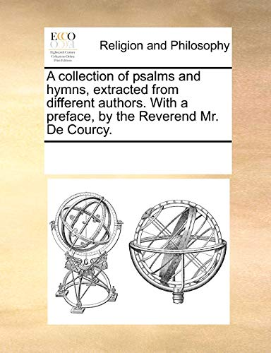 A collection of psalms and hymns, extracted: See Notes Multiple