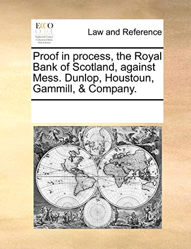 9781170261613: Proof in process, the Royal Bank of Scotland, against Mess. Dunlop, Houstoun, Gammill, & Company.