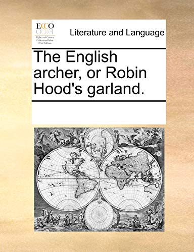 The English archer, or Robin Hood's garland.