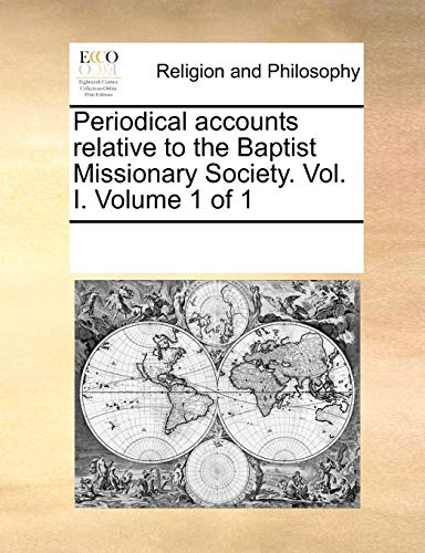 9781170288238: Periodical accounts relative to the Baptist Missionary Society. Vol. I. Volume 1 of 1