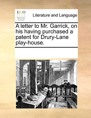 9781170311097: A letter to Mr. Garrick, on his having purchased a patent for Drury-Lane play-house.
