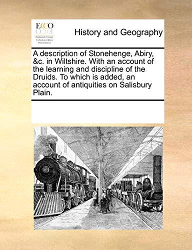 9781170327838: A description of Stonehenge, Abiry, &c. in Wiltshire. With an account of the learning and discipline of the Druids. To which is added, an account of antiquities on Salisbury Plain.