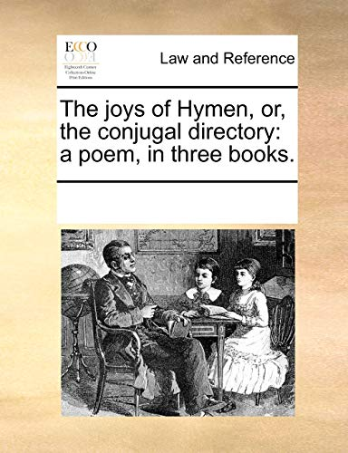 9781170341599: The joys of Hymen, or, the conjugal directory: a poem, in three books.